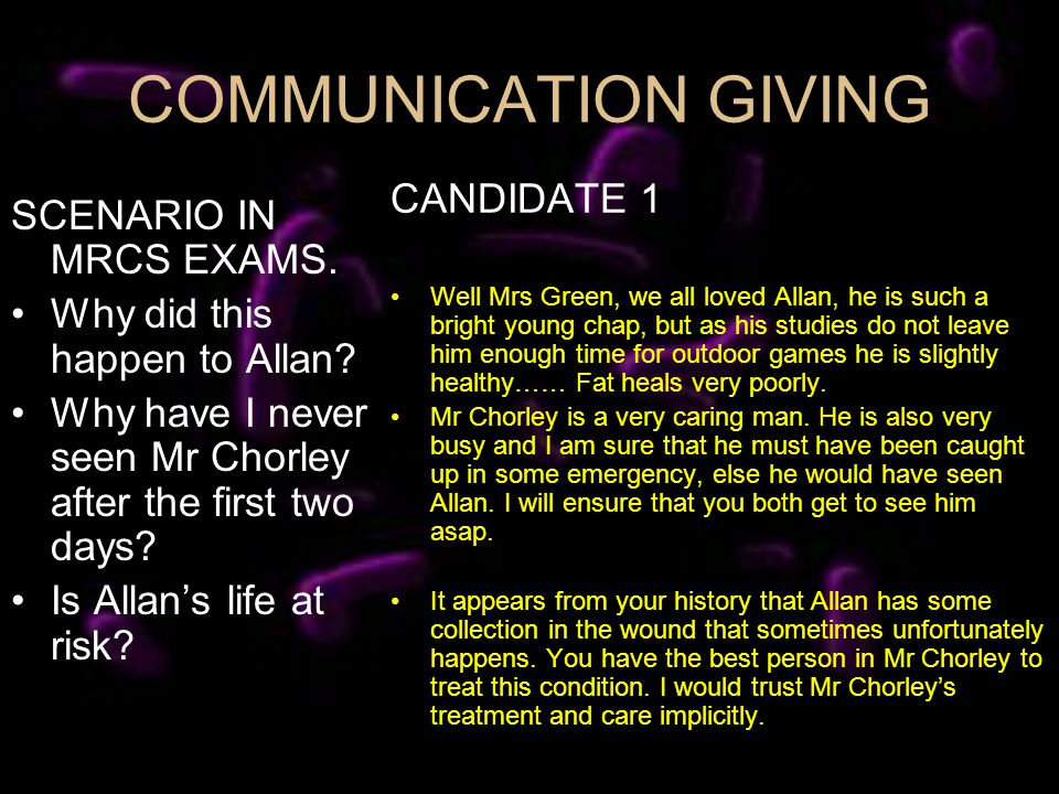 COMMUNICATION GIVING SCENARIO IN MRCS EXAMS. Why did this happen to Allan? Why have I never seen Mr Chorley after the first two days? Is Allans life a