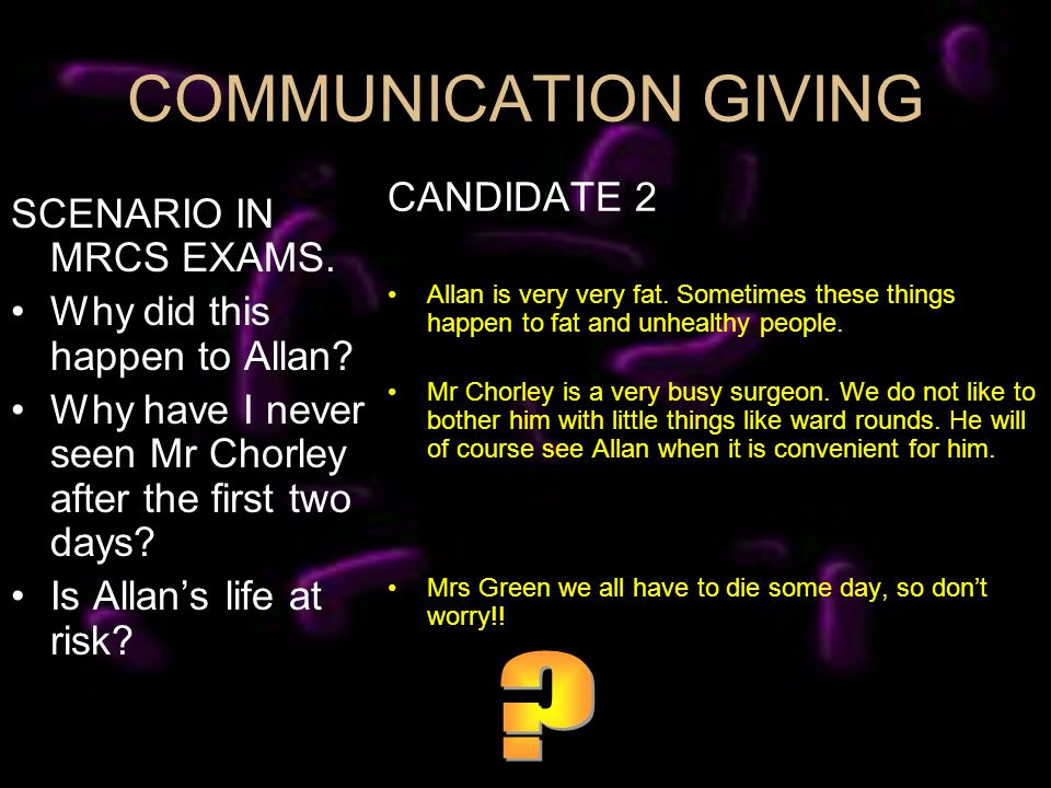 COMMUNICATION GIVING SCENARIO IN MRCS EXAMS. Why did this happen to Allan.