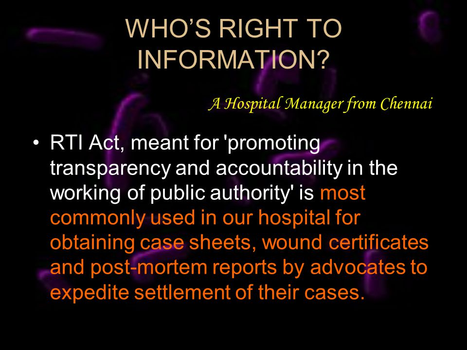 WHOS RIGHT TO INFORMATION? RTI Act, meant for 'promoting transparency and accountability in the working of public authority' is most commonly used in