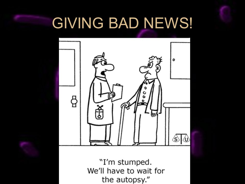 GIVING BAD NEWS!