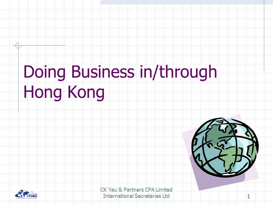 Doing Business in/through Hong Kong CK Yau & Partners CPA Limited International Secretaries Ltd1