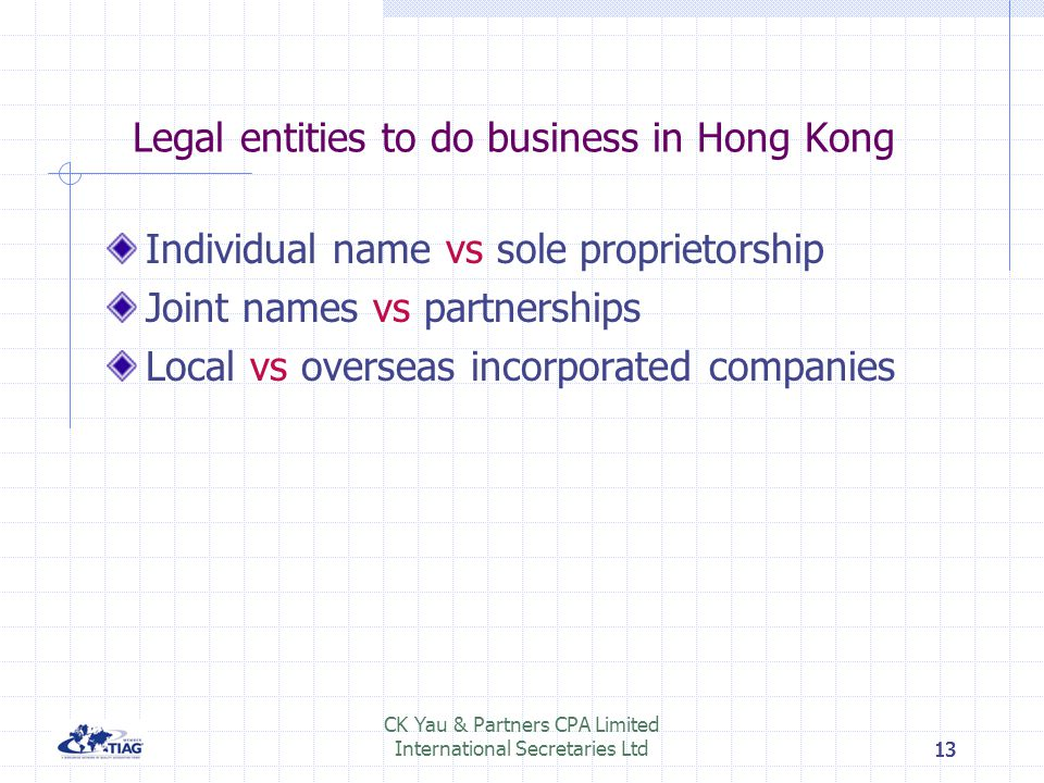 13 CK Yau & Partners CPA Limited International Secretaries Ltd13 Legal entities to do business in Hong Kong Individual name vs sole proprietorship Joi