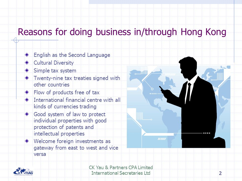 222 2 Reasons for doing business in/through Hong Kong English as the Second Language Cultural Diversity Simple tax system Twenty-nine tax treaties sig