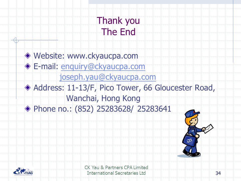 34 CK Yau & Partners CPA Limited International Secretaries Ltd34 Thank you The End Website: www.ckyaucpa.com E-mail: enquiry@ckyaucpa.comenquiry@ckyau