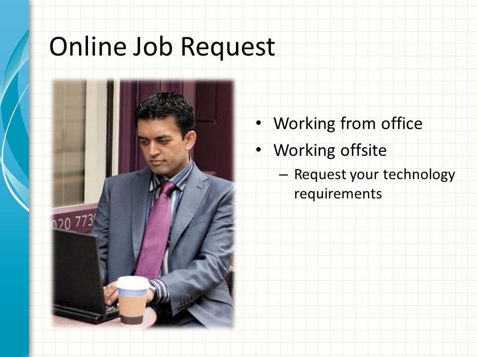Online Job Request Working from office Working offsite – Request your technology requirements