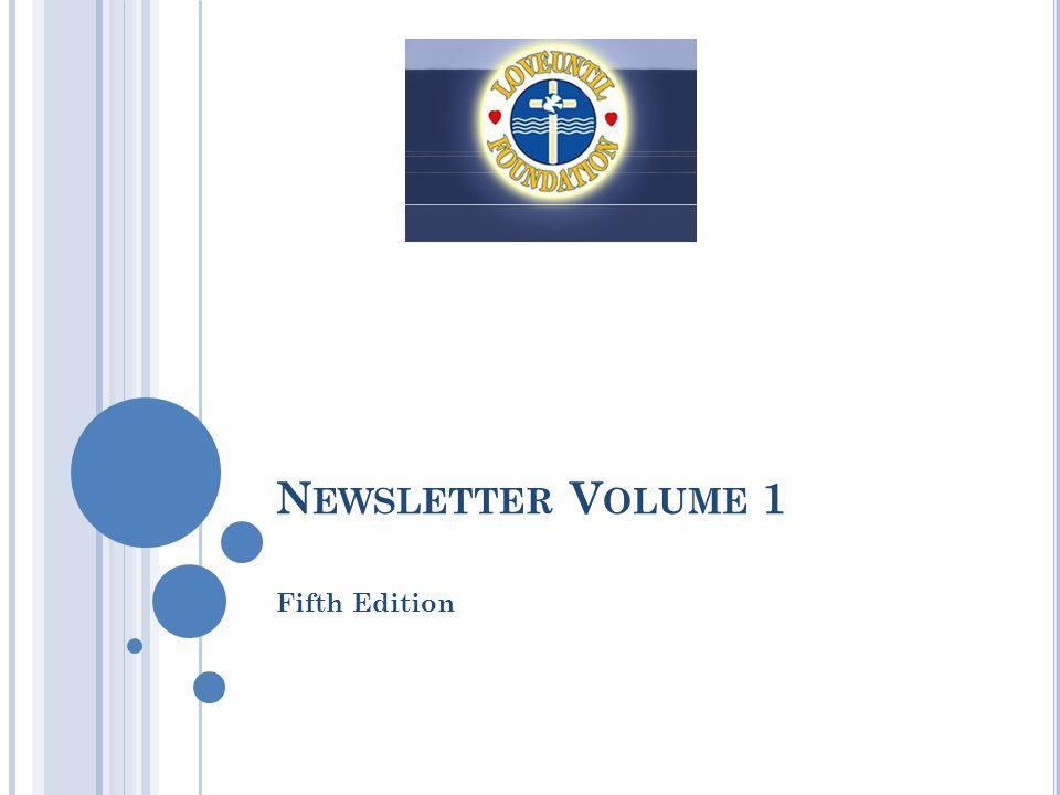 N EWSLETTER V OLUME 1 Fifth Edition