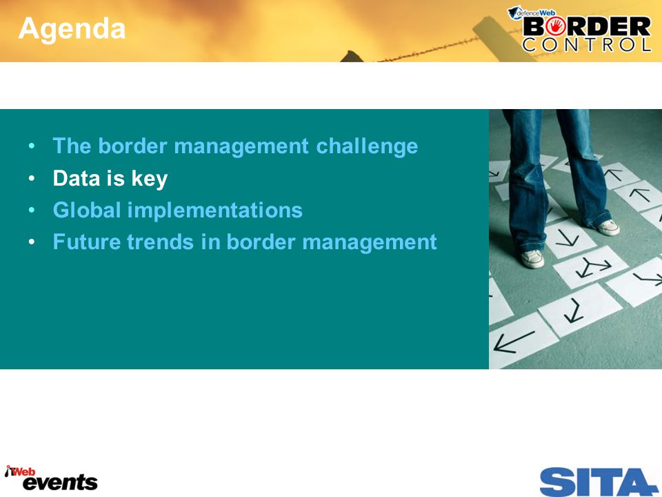 Agenda The border management challenge Data is key Global implementations Future trends in border management
