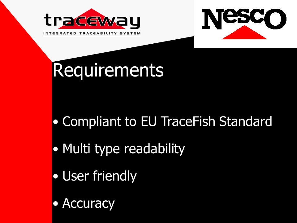 Compliant to EU TraceFish Standard Multi type readability User friendly Accuracy