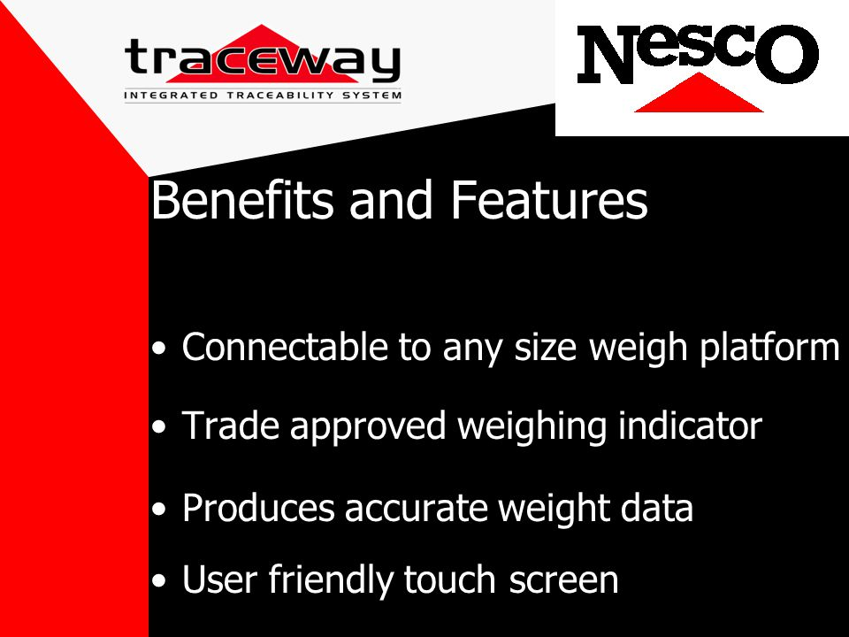 Connectable to any size weigh platform Trade approved weighing indicator Produces accurate weight data User friendly touch screen