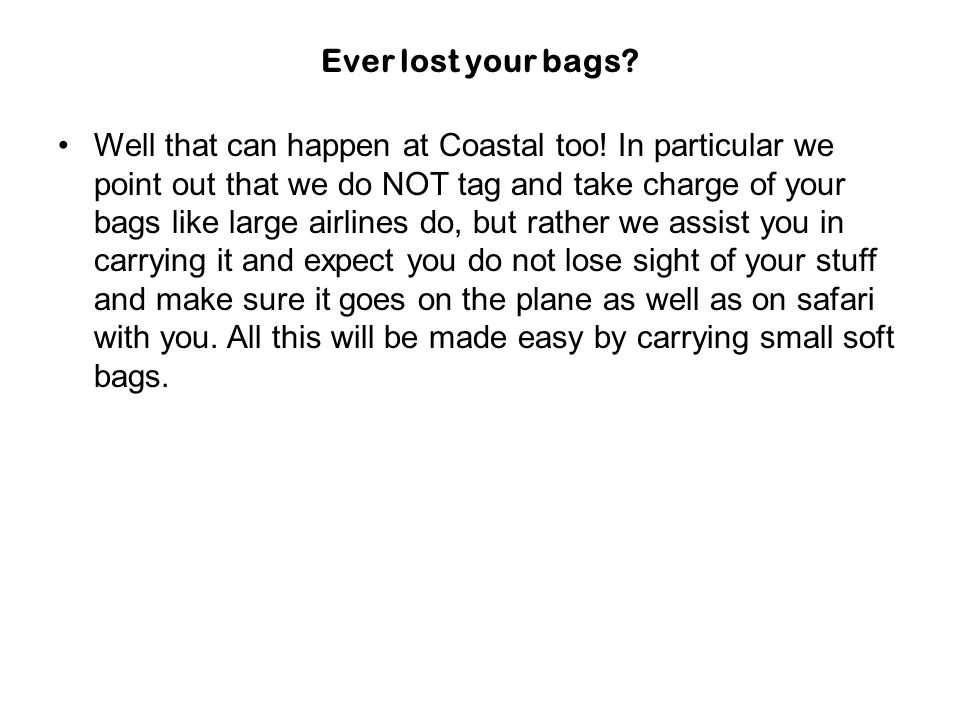 Large Baggage.Please do leave it home.