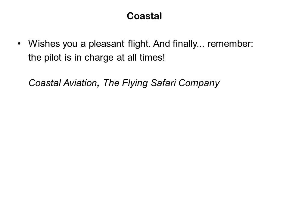 Coastal Wishes you a pleasant flight. And finally...