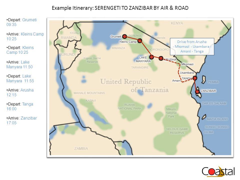 Example Itinerary: SERENGETI TO ZANZIBAR BY AIR & ROAD Depart: Grumeti 09:35 Depart: Kleins Camp 10:25 Depart: Lake Manyara 11:55 Depart: Tanga 16:00 Arrive: Zanzibar 17:05 Drive from Arusha - Mkomazi - Usambara - Amani - Tanga Arrive: Kleins Camp 10:25 Arrive: Lake Manyara 11:50 Arrive: Arusha 12:15