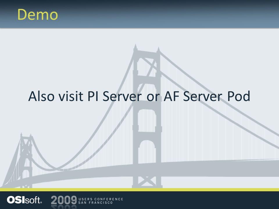 Demo Also visit PI Server or AF Server Pod