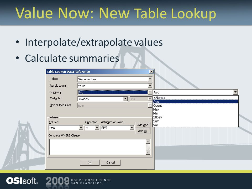 Value Now: New Table Lookup Interpolate/extrapolate values Calculate summaries