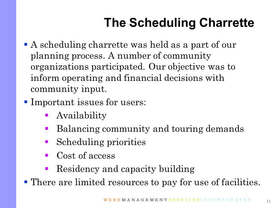 11 A scheduling charrette was held as a part of our planning process.