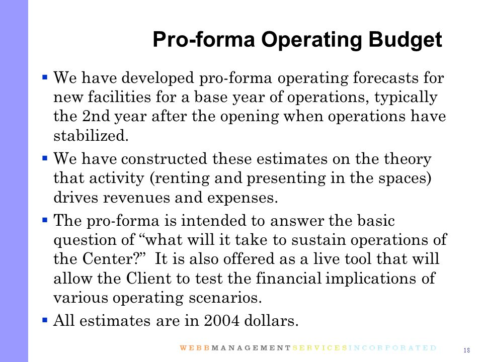 18 We have developed pro-forma operating forecasts for new facilities for a base year of operations, typically the 2nd year after the opening when operations have stabilized.