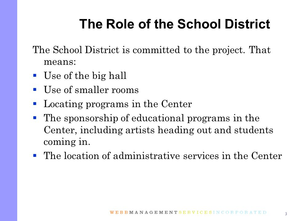 3 The School District is committed to the project.