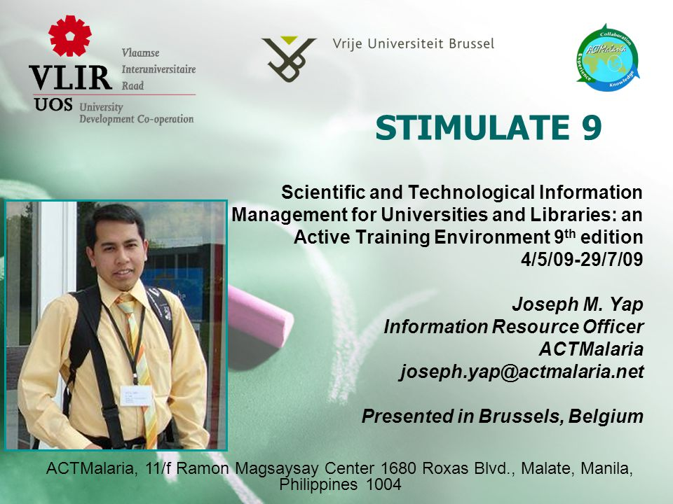STIMULATE 9 Scientific and Technological Information Management for Universities and Libraries: an Active Training Environment 9 th edition 4/5/09-29/