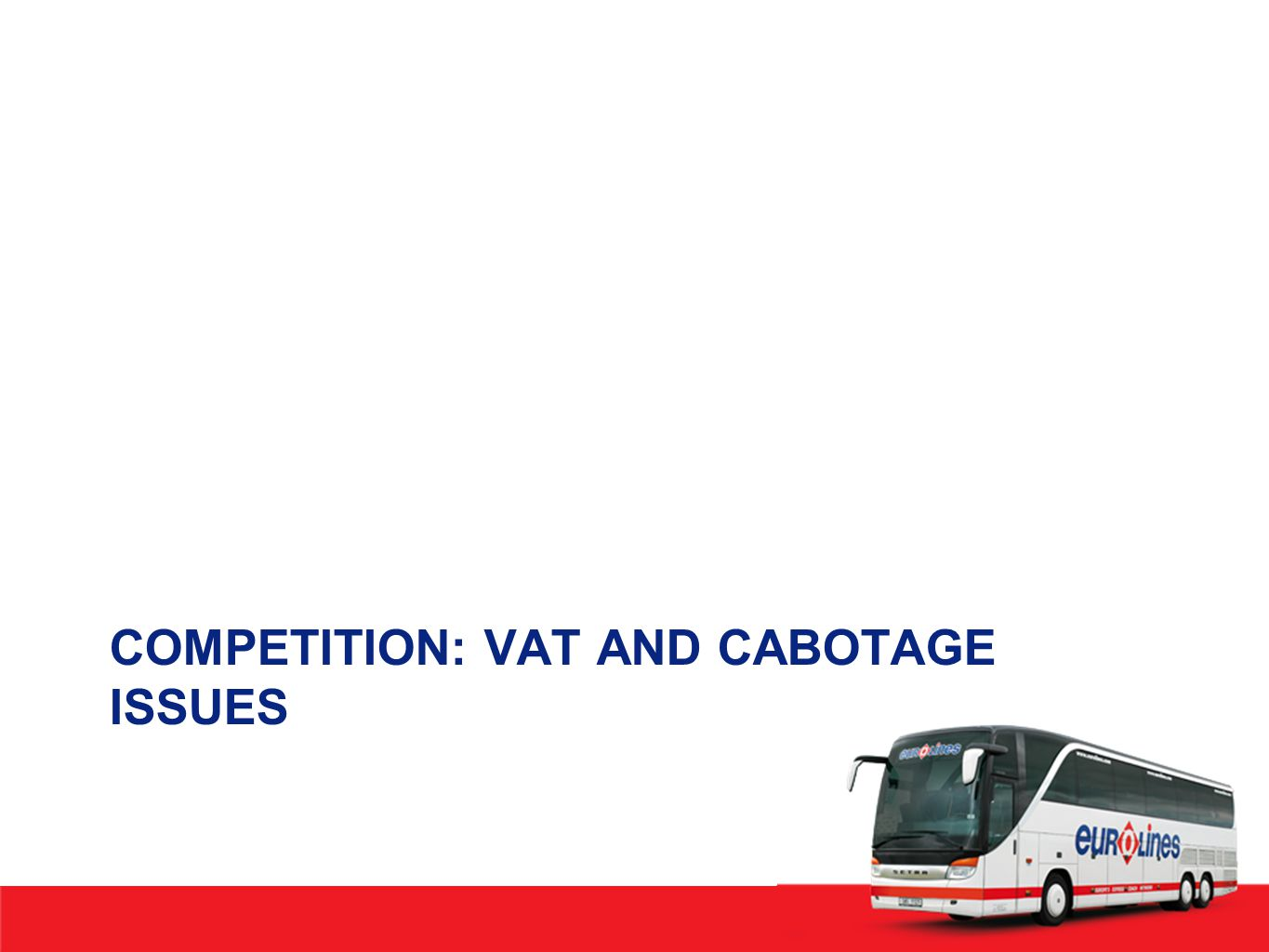 COMPETITION: VAT AND CABOTAGE ISSUES