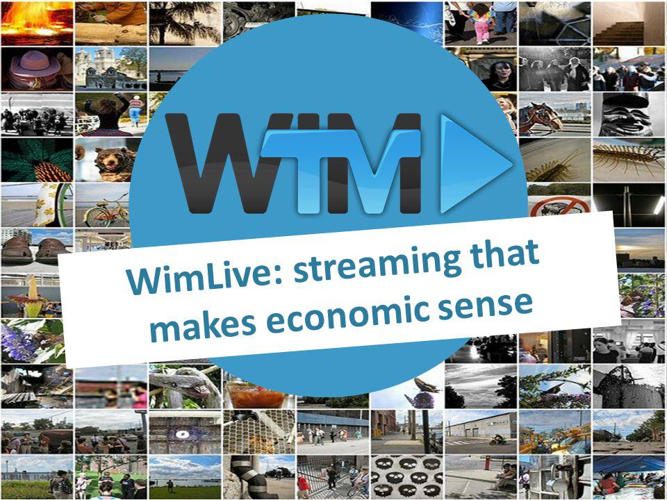 WimLive: streaming that makes economic sense