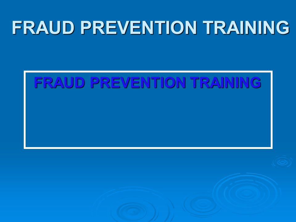 FRAUD PREVENTION TRAINING FRAUD PREVENTION TRAINING