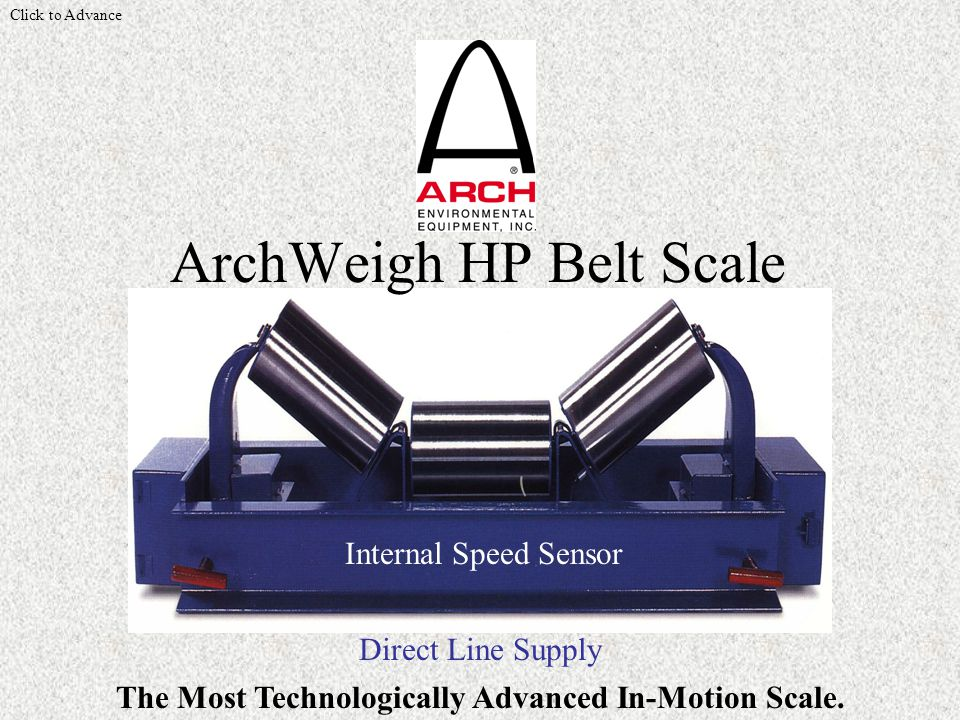 Direct Line Supply ArchWeigh HP Belt Scale Internal Speed Sensor The Most Technologically Advanced In-Motion Scale.