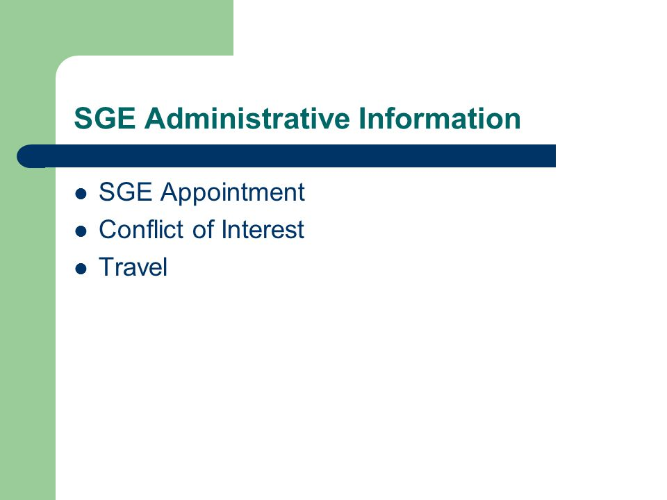 SGE Administrative Information SGE Appointment Conflict of Interest Travel