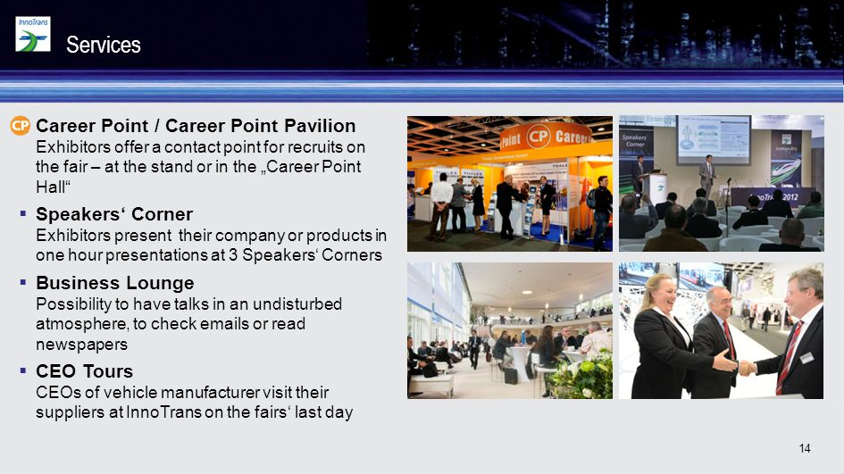 14 Career Point / Career Point Pavilion Exhibitors offer a contact point for recruits on the fair – at the stand or in the Career Point Hall Speakers