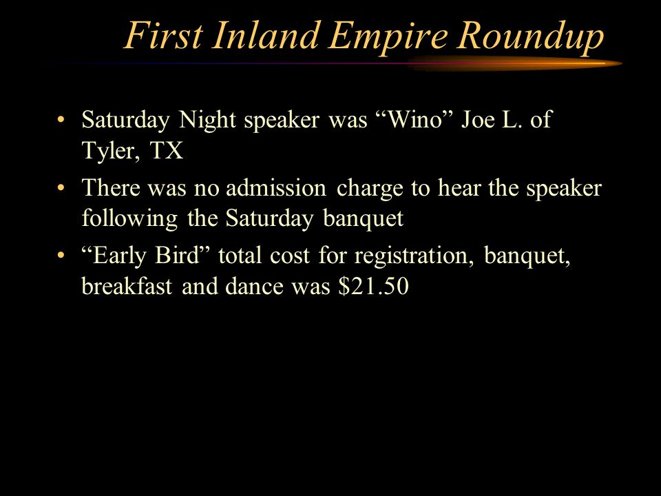 First Inland Empire Roundup Saturday Night speaker was Wino Joe L.