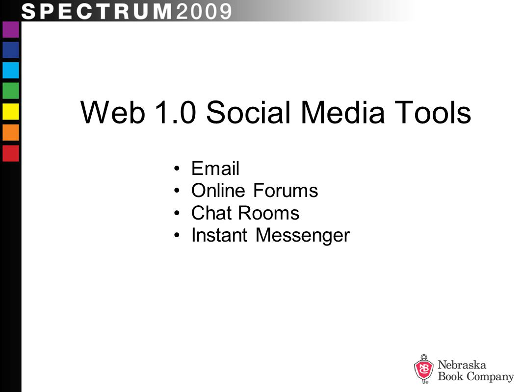 Web 1.0 Social Media Tools Email Online Forums Chat Rooms Instant Messenger