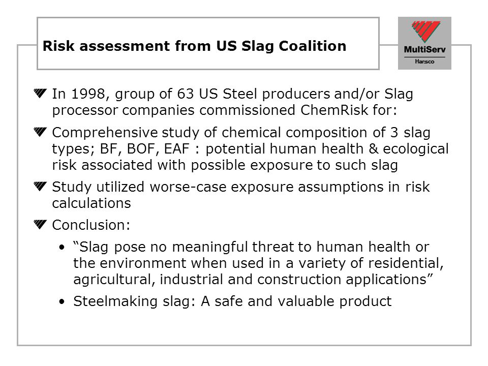 Steelmaking slag composition Chemically, steelmaking slag is a complex matrix structure consisting primarily of oxides of calcium, iron, silicates, aluminum, magnesium, and manganese in complexes of calcium silicates, aluminosilicates and aluminoferite.