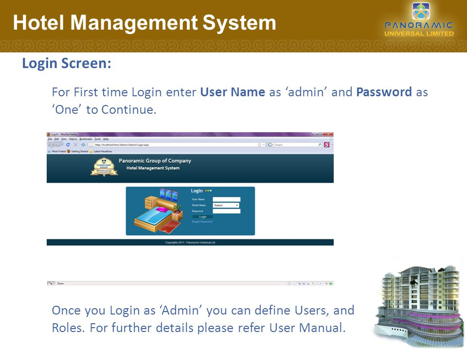 Login Screen: Hotel Management System Once you Login as Admin you can define Users, and Roles.