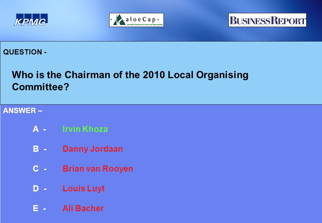QUESTION - Who is the Chairman of the 2010 Local Organising Committee.