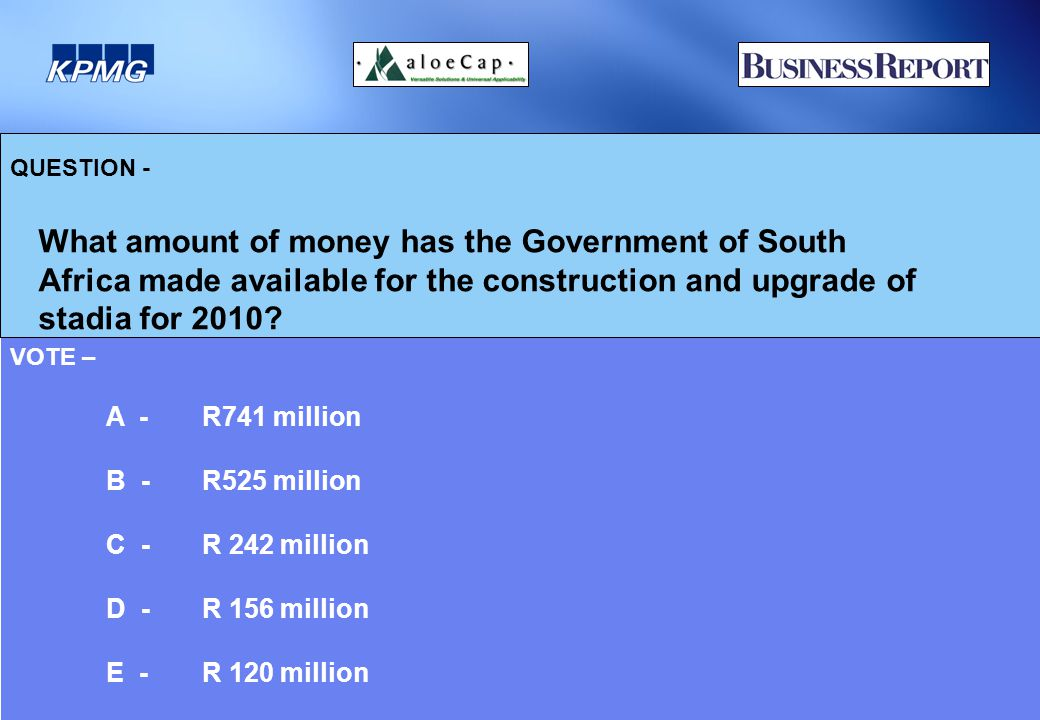 QUESTION - What amount of money has the Government of South Africa made available for the construction and upgrade of stadia for 2010.