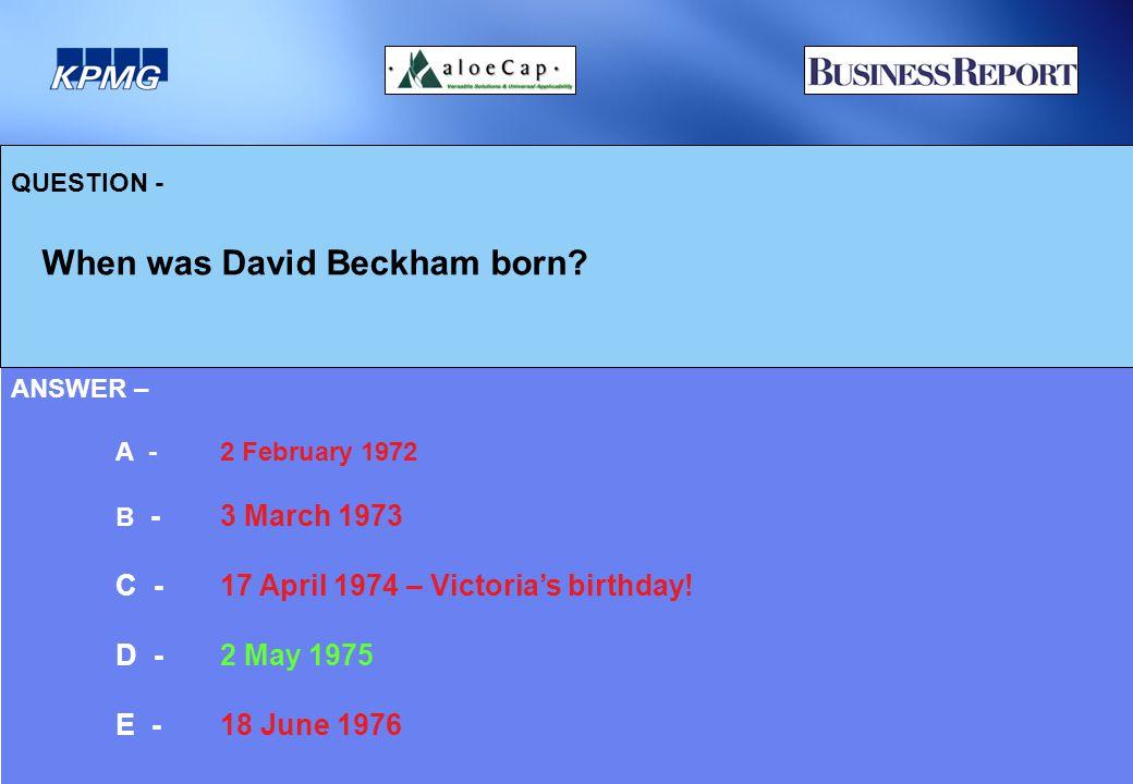 QUESTION - When was David Beckham born.