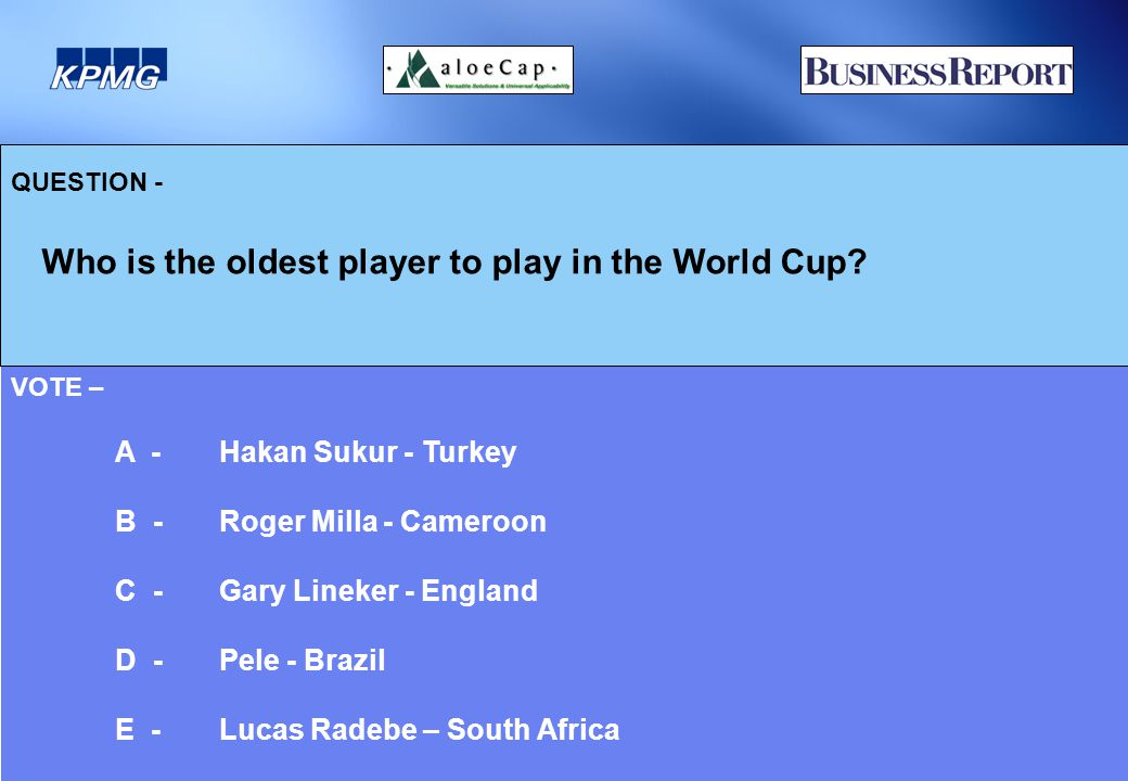QUESTION - Who is the oldest player to play in the World Cup.