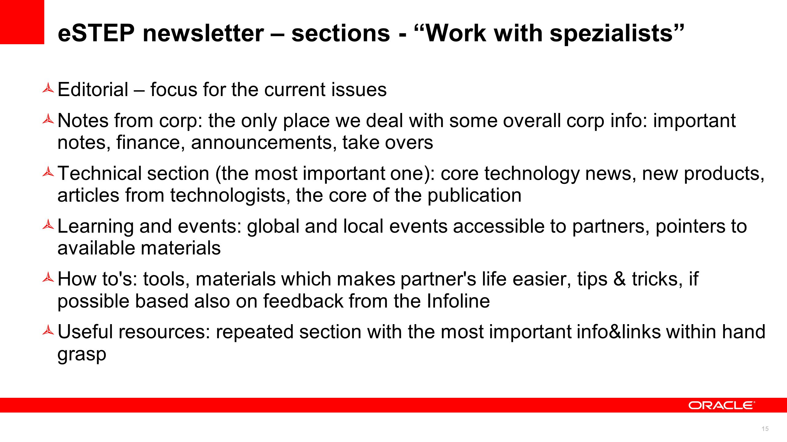 15 eSTEP newsletter – sections - Work with spezialists Editorial – focus for the current issues Notes from corp: the only place we deal with some over