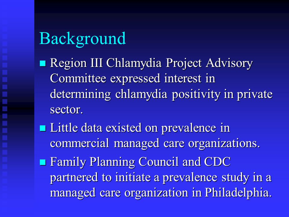 Background Region III Chlamydia Project Advisory Committee expressed interest in determining chlamydia positivity in private sector.