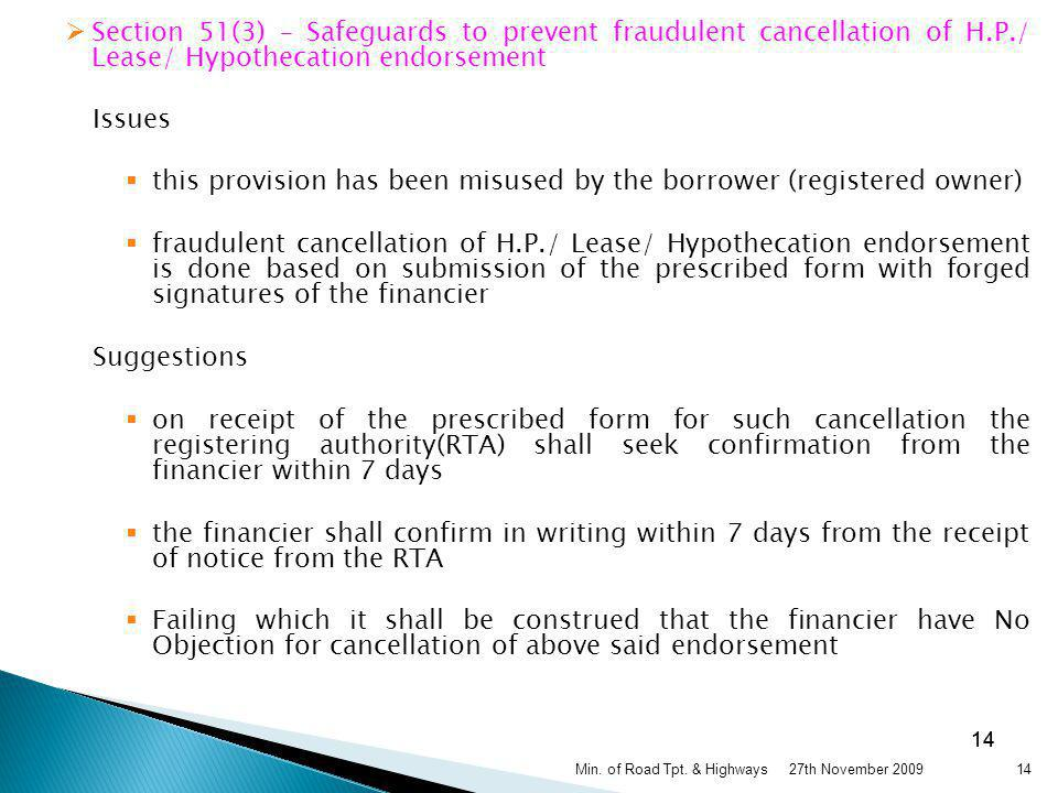 Section 51(3) – Safeguards to prevent fraudulent cancellation of H.P./ Lease/ Hypothecation endorsement Issues this provision has been misused by the