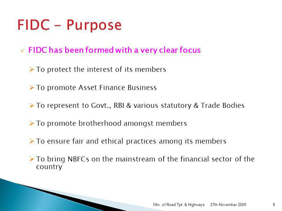FIDC has been formed with a very clear focus To protect the interest of its members To promote Asset Finance Business To represent to Govt., RBI & var