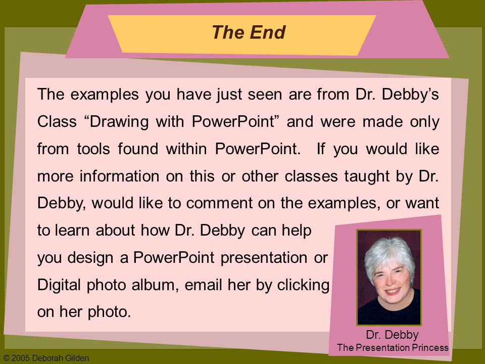 © 2005 Deborah Gilden The End Dr.