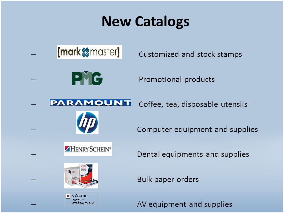 – Customized and stock stamps – Promotional products – Coffee, tea, disposable utensils – Computer equipment and supplies – Dental equipments and supplies – Bulk paper orders – AV equipment and supplies New Catalogs