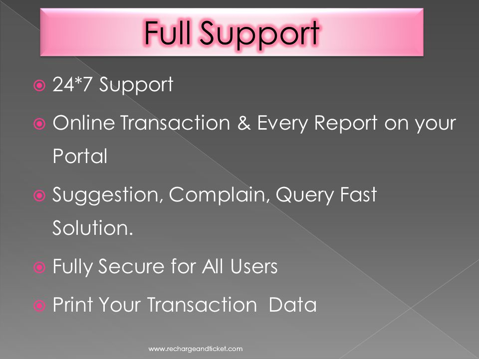 24*7 Support Online Transaction & Every Report on your Portal Suggestion, Complain, Query Fast Solution.