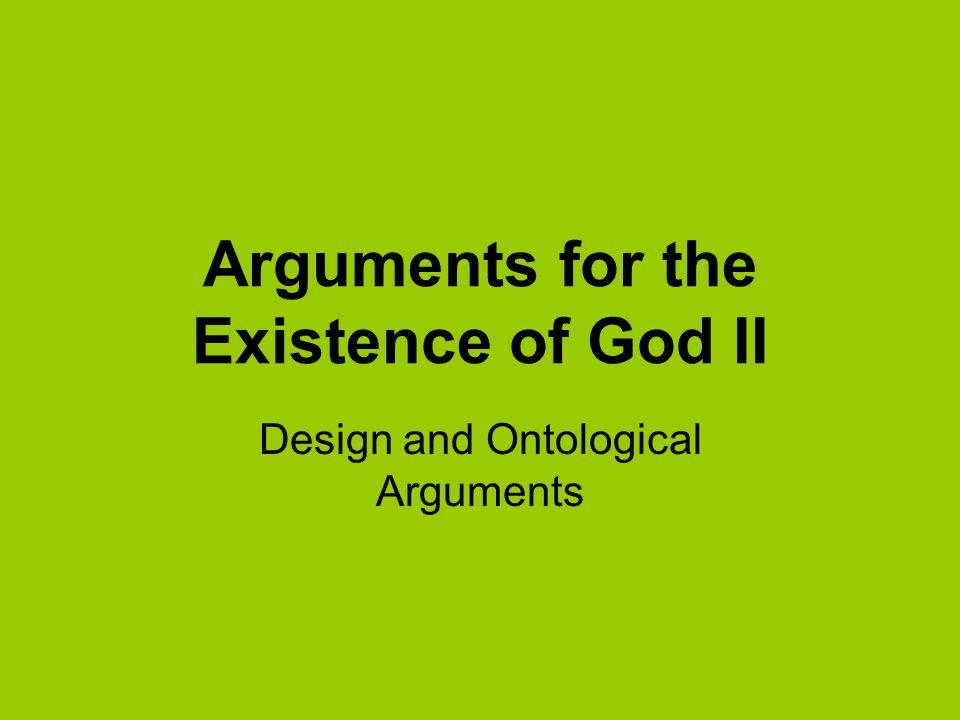 Arguments for the Existence of God II Design and Ontological Arguments