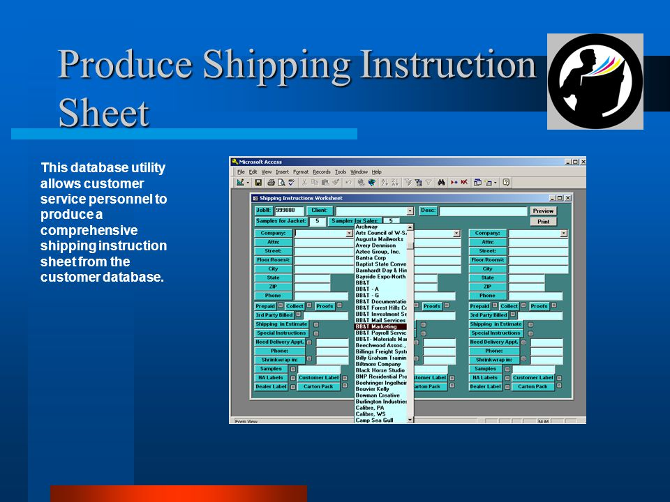 Produce Shipping Instruction Sheet This database utility allows customer service personnel to produce a comprehensive shipping instruction sheet from the customer database.