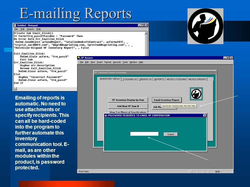 E-mailing Reports Emailing of reports is automatic.
