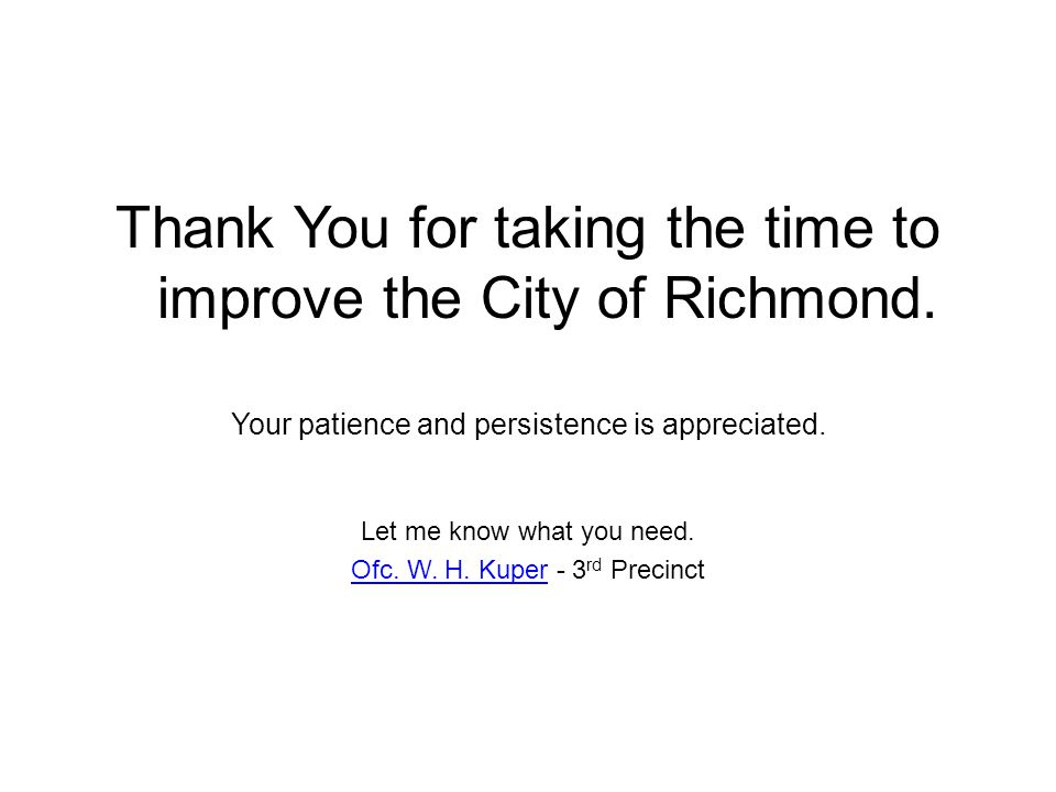 Thank You for taking the time to improve the City of Richmond.
