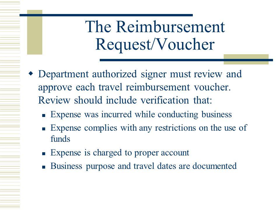 The Reimbursement Request/Voucher Department authorized signer must review and approve each travel reimbursement voucher.