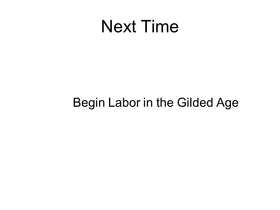 Next Time Begin Labor in the Gilded Age
