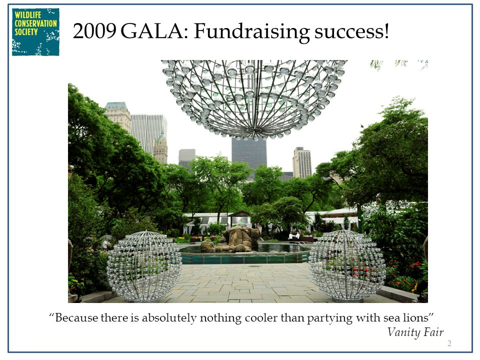 2 2009 GALA: Fundraising success.